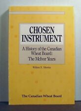 The Canadian Wheat Board, McIvor Years, 1935-1960, Chosen Instrument I