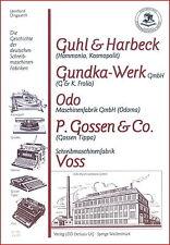 L. Dingwerth: Geschichte Schreibmaschinen: Guhl & Harbeck Gundka-Werk P. Gossen