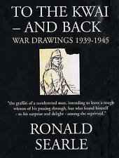 NEW To the Kwai—and Back: War Drawings 1939–1945 by Ronald Searle