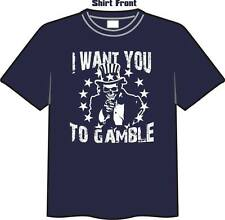 I Want You To Gamble Poker T-Shirt by High Roller Clothing