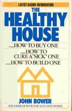 The Healthy House: How to Buy One, How to Build On