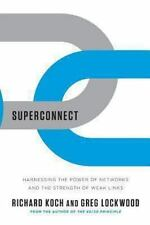 Superconnect : Harnessing the Power of Networks and the Strength of Weak Link...
