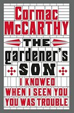 CORMAC McCARTHY __ THE GARDENER'S SON __ BRAND NEW __ FREEPOST UK