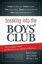 Breaking into the Boys' Club: The Complete Guide for Women to Get Ahead in Busin