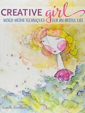 Creativegirl : Technique Mixte pour un Artful Life par Donaldson, Danielle