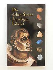 Sie sieben Steine des seligen Liberat Weiss Wolfgang Frühwirth Leben Sterben