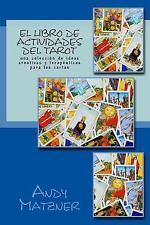 El Libro de Actividades Del Tarot : Una Collección de Ideas Creativas y...