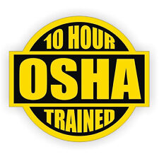 10 Hour OSHA Trained Hard Hat Decal / Helmet Stickers Safety Label Safe Worker