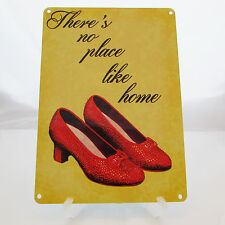 WIZARD OF OZ THERES NO PLACE LIKE HOME Dorothy Print Metal Sign Shabby Plaque