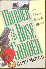 Murder in the Rose Garden-Elliott Roosevelt-Eleanor Roosevelt Mystery 1st Ed./DJ