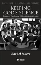 Challenges in Contemporary Theology: Keeping God's Silence : Towards a...