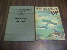 Meteorology for Pilots by Haynes  #25 1943 plus From the Ground up 1930 oil co,.
