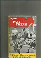 """TOTTENHAM HOTSPUR: """"The Way There"""" a soccer encyclopedia by Harold Richards 1960"""