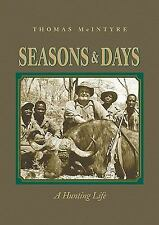 Seasons and Days : A Hunting Life by Peter Fiduccia, Jay Cassell, Thomas McIntyr