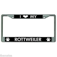 I LOVE MY ROTTWEILER MADE IN USA CHROME LICENSE PLATE FRAME