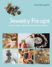 Jewelry Fixups: How to Clean, Repair, and Restore Your Jewelry, McLoughlin, Davi