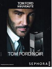 PUBLICITE ADVERTISING  2013   TOM FORD  nouveauté SEPHORA pour homme parfum NOIR