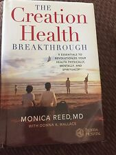 The Creation Health Breakthrough by Monica Reed and Donna K. Wallace (2002,...