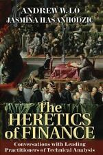 The Heretics of Finance: Conversations with Leading Practitioners of Technical A