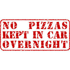 No Pizzas Kept Overnight! Funny Pizza Delivery Car Wall Vinyl Decal Sticker Red