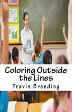 Coloring Outside the Lines by Travis Breeding (2016, Paperback, Large Type)