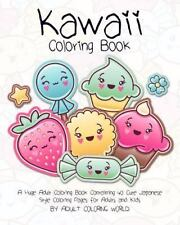 Kawaii Coloring Book : A Huge Adult Coloring Book Containing 40 Cute Japanese...