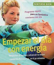 Empezar el dia con energia: Despertar el cuerpo y alcanzar la mejor condicion fi