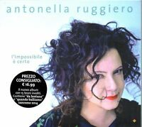 ANTONELLA RUGGIERO - L'IMPOSSIBILE E' CERTO - CD (NUOVO SIGILLATO) DIGIPACK