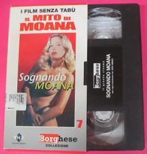 VHS film SOGNANDO MOANA Il mito di Moana Pozzi 7 BORGHESE (F181) no dvd