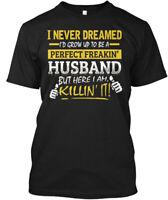 Perfect Freakin Husband , Grunge - I Never Dreamed I'd Hanes Tagless Tee T-Shirt