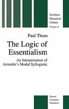 The Logic of Essentialism: An Interpretation of Aristotle's Modal Syllogistic (T