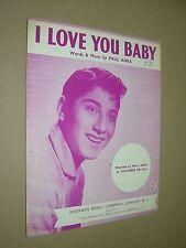 I LOVE YOU BABY. PAUL ANKA 1957 VINTAGE SHEET MUSIC SCORE