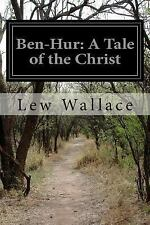 Ben-Hur: a Tale of the Christ by Lew Wallace (2014, Paperback)