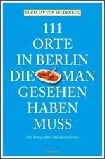 BUCH 111 ORTE IN BERLIN DIE MAN GESEHEN HABEN MUSS REISE-TIPS
