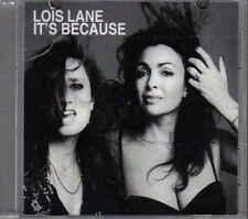Lois Lane-Its Because Promo cd single