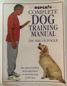 RSPCA Complete DOG Training Manual by DR. Bruce Fogle Book