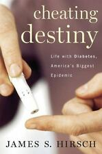 Cheating Destiny : Living with Diabetes, America's Biggest Epidemic by James...