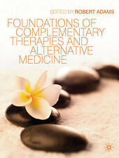 Foundations of Complementary Therapies and Alternative Medicine
