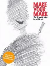 Make Your Mark : The Drawing Book for Children by Sarah Richardson (2012,...