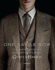 One Savile Row: Gieves & Hawkes: The Invention of the English Gentleman New Hard