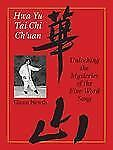 Excellent, Hwa Yu T'ai Chi Ch'uan: Unlocking the Mysteries of the Five-Word Song