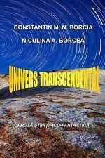 Univers Transcendental : Proza Stiintifico-Fantastica by Constantin Borcia...