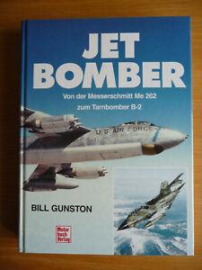 Jet Bomber - Von der Me 262 zur B-2 - Bill Gunston - Motorbuch Verlag