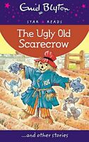 The Ugly Old Scarecrow (Enid Blyton: Star Reads Series 6) By Enid Blyton