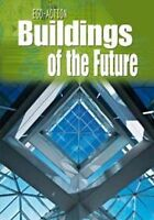 Buildings of the Future by Angela Royston Hardback School Educational Eco Action