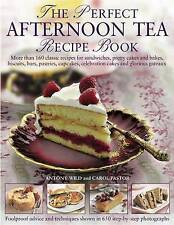The Perfect Afternoon Tea Recipe Book: More than 160 classic recipes for sandwic
