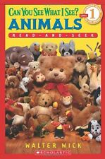 Scholastic Reader Level 1: Can You See What I See? Animals: Read-and-Seek by Wal