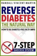 Reverse Diabetes: the Natural Way - How to Be Diabetes Free in 21 Days :...
