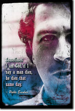 PABLO ESCOBAR ART PRINT PHOTO POSTER GIFT QUOTE COLUMBIAN DRUG LORD CARTEL
