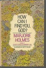 How Can I Find You, God? by Marjorie Holmes (1975, Hardcover)